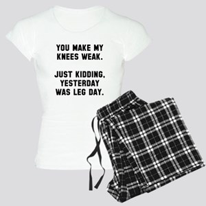 You make my knees weak Women's Light Pajamas