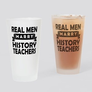 Real Men Marry History Teachers Drinking Glass