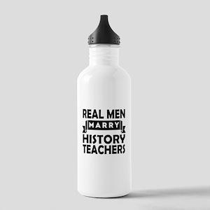 Real Men Marry History Teachers Water Bottle