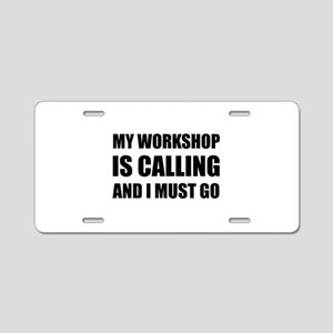 Workshop Calling Aluminum License Plate