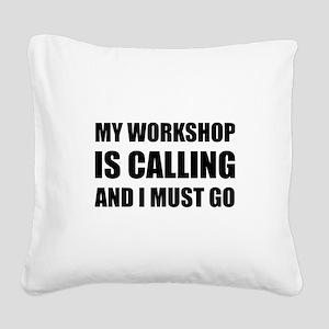 Workshop Calling Square Canvas Pillow