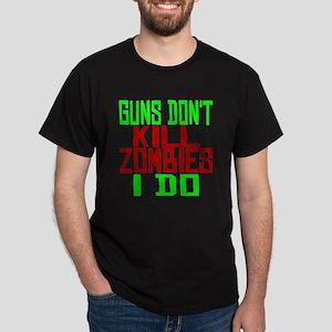 Guns Don't Kill Zombies I Do T-Shirt