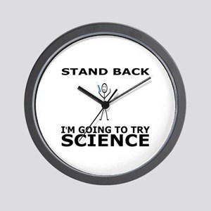 STAND BACK I'M GOING TO TRY SCIENCE Wall Clock