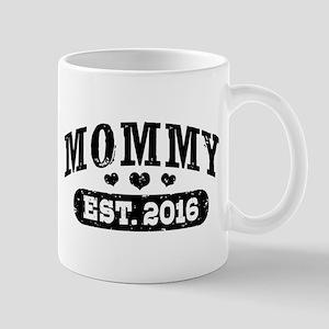 Mommy Est. 2016 Mug