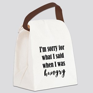 Im Sorry For What I Said When I Was Hungry Canvas