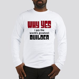 Worlds Greatest Builder Long Sleeve T-Shirt