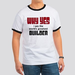 Worlds Greatest Builder T-Shirt