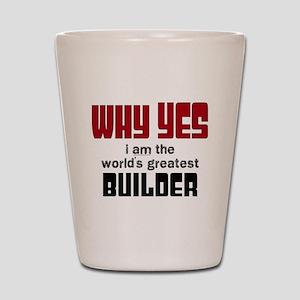 Worlds Greatest Builder Shot Glass