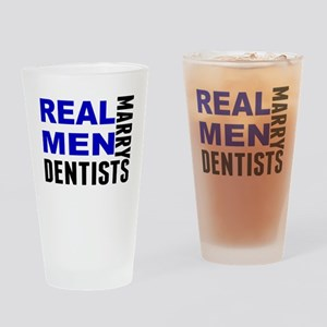 Real Men Marry Dentists Drinking Glass