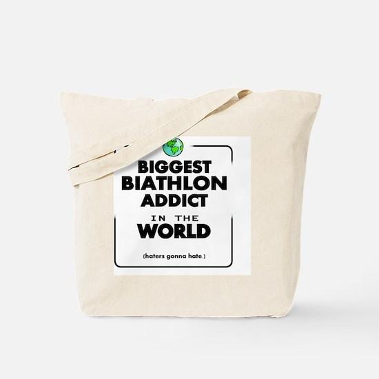 Biggest Biathlon Addict in the World Tote Bag