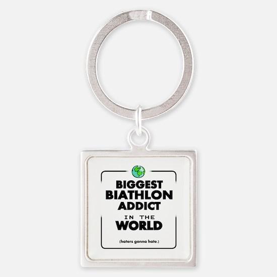 Biggest Biathlon Addict in the World Keychains