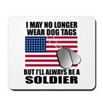 I may no longer wear dog tags... Mousepad