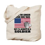I may no longer wear dog tags... Tote Bag