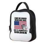 I may no longer wear dog tags.. Neoprene Lunch Bag