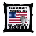 I may no longer wear dog tags... Throw Pillow