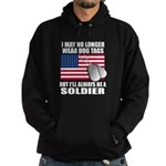 I may no longer wear dog tags... Hoodie (dark)
