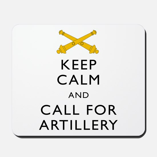 Keep Calm Call For Artillery Mousepad