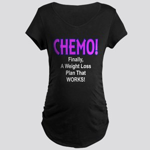 CHEMO Weight Loss Maternity T-Shirt