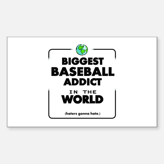 Biggest Baseball Addict in the World Decal