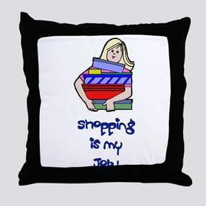 Shopping Is My Job! Throw Pillow