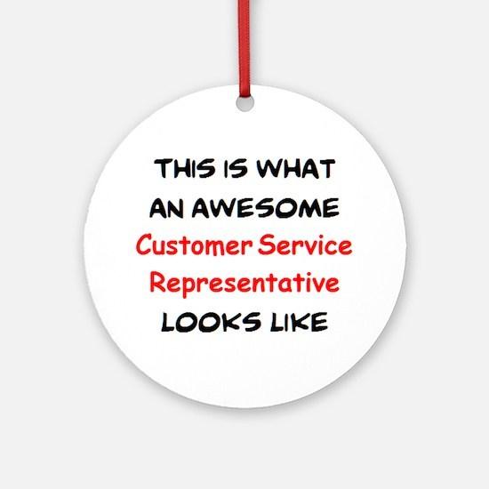 awesome customer service representa Round Ornament