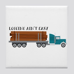 Logging Aint Easy Tile Coaster