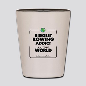 Biggest Rowing Addict in the World Shot Glass