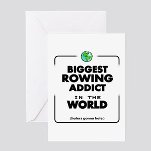 Biggest Rowing Addict in the World Greeting Cards