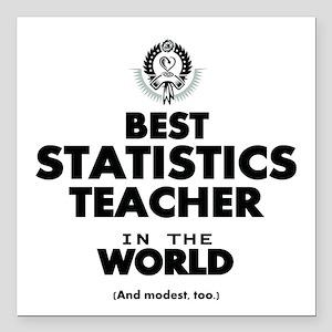 "Best Statistics Teacher Square Car Magnet 3"" x 3"""