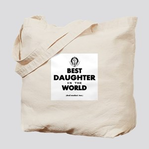 The Best in the World – Daughter Tote Bag