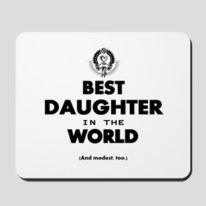 The Best in the World – Daughter Mousepad