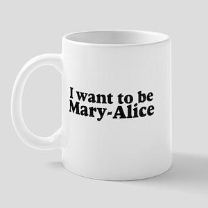 To Be Mary-Alice Mug