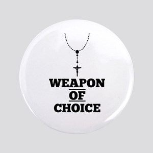 Weapon of Choice Button