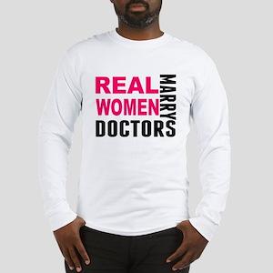 Real Women Marry Doctors Long Sleeve T-Shirt