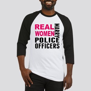 Real Women Marry Police Officers Baseball Jersey