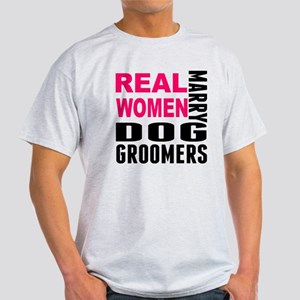 Real Women Marry Dog Groomers T-Shirt