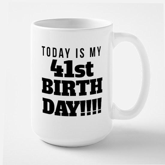 Today Is My 41st Birthday Mugs