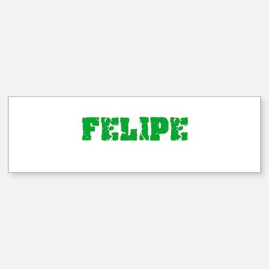 Felipe Name Weathered Green Design Bumper Bumper Bumper Sticker