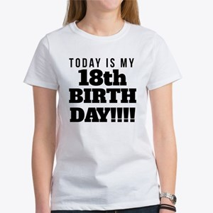 Today Is My 18th Birthday T-Shirt