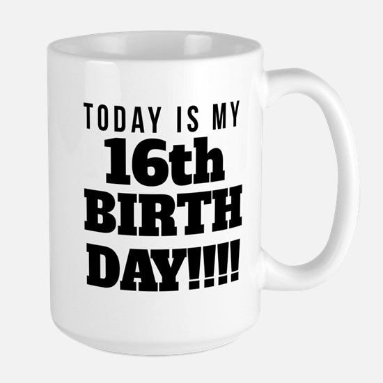 Today Is My 16th Birthday Mugs