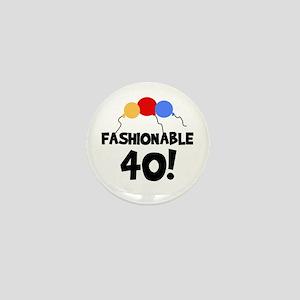 Fashionable 40 Birthday Mini Button