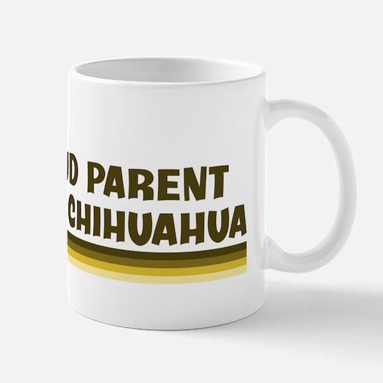 Chihuahua (proud parent) Mug