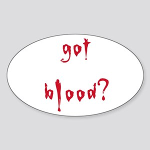 got blood? Oval Sticker