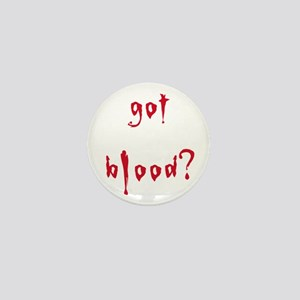 got blood? Mini Button