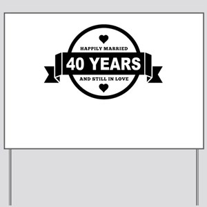 Happily Married 40 Years Yard Sign