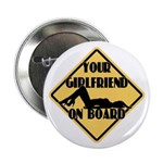 """Your Girlfriend on Board 2.25"""" Button (10 pack)"""