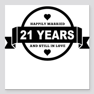 """Happily Married 21 Years Square Car Magnet 3"""" x 3"""""""