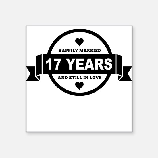Happily Married 17 Years Sticker