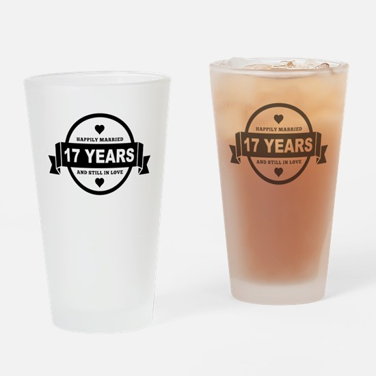 Happily Married 17 Years Drinking Glass