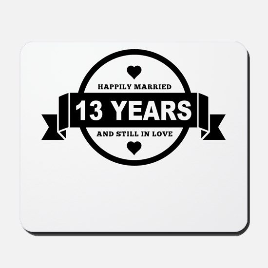 Happily Married 13 Years Mousepad